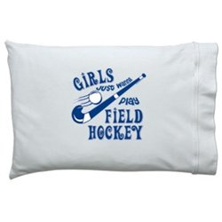 ChalkTalkSPORTS Girls Just Wanna Play Field Hockey Pillowcase